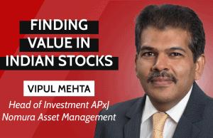 Vipul Mehta, Nomura Asset Management, Indian Stocks