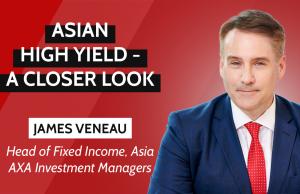 Asian High Yield bonds; Axa, James Veneau